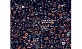 Caffeine-induced sleep disorder