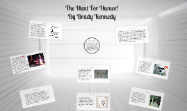The Hunt For Humor By Brady Kennedy