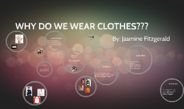WHY DO WE WEAR CLOTHES???