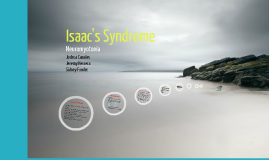 Copy of Isaac's Syndrome