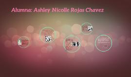 Alumna: Ashley Nicolle Rojas Chavez