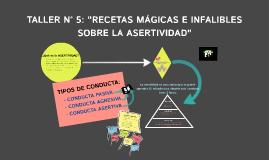 TALLER 5 RECETAS MAGICAS E INFALIBLES SOBRE LA ASERTIVIDAD