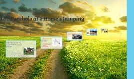 Cópia de The Parabola of a Horse's Jumping