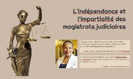L'indépendance et l'impartialité des magistrats judiciaires