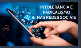 INTOLERÂNCIA E RADICALISMO NAS REDES SOCIAIS