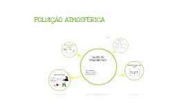 Copy of POLUIÇÃO ATMOSFÉRICA