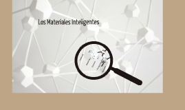 Copy of Los Materiales Inteligentes