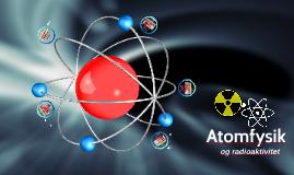 Atomfysik og Radioaktivitet