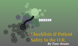 Checklists & Patient Safety In the O.R.