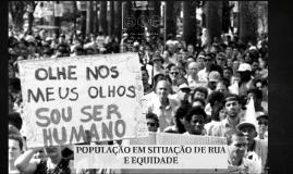 POPULAÇÃO EM SITUAÇÃO DE RUA E EQUIDADE