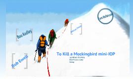 """To Kill a Mockingbird """"IOP"""""""