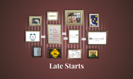 Late Starts