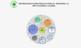 DEFINICIONES ESTRATÉGICAS PARA EL DESARROLLO INSTITUCIONAL C