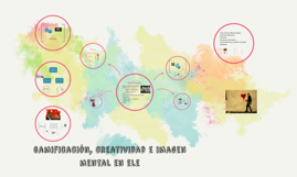 Copy of Gamificación, creatividad e imagen mental en ele