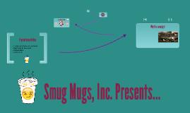 Smug Mugs Campaign