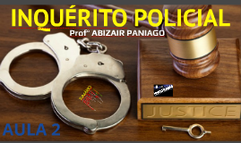 INQUÉRITO POLICIAL - AULA 2