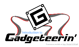 Introduction to Gadgeteerin'
