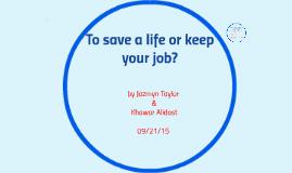 Save A life or Keep your job?