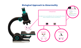 Copy of Biological Approach to Abnormality