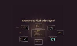 Anonymous-Fluch oder Segen?