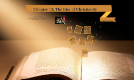 Chapter 13: The Rise of Christianity