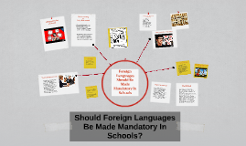 Foreign languages should be made mandatory in schools
