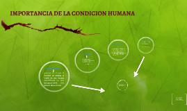 Copy of IMPORTANCIA DE LA CONDICION HUMANA