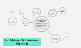 Copy of Tipos de Gobierno en México después de la Independencia