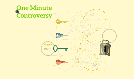 One Minute Controversy