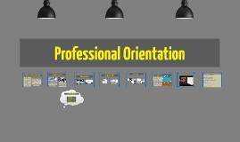 Proffessional Orientation