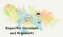 Respectful Discussion and Arguments