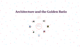 Architecture and the Golden Ratio