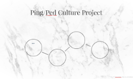 Ping/Ped Culture Project