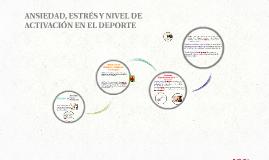 ANSIEDAD, ESTRÉS Y NIVEL DE ACTIVACIÓN EN EL DEPORTE