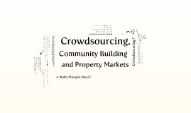 Copy of Crowdsourcing, Community Building and Property Markets