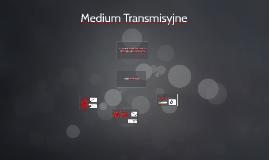 Medium Transmisyjne