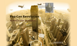 Pop-Can Revolution