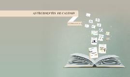 Copy of ANTECEDENTES  DE CALIDAD