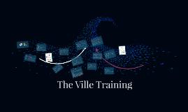 The Ville Training