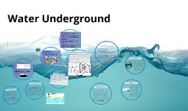 Copy of Water Underground