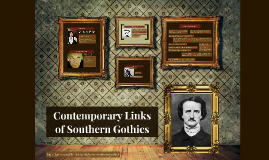 Contemporary Links of Southern Gothics