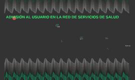 ADMISIÓN AL USUARIO EN LA RED DE SERVICIOS DE SALUD