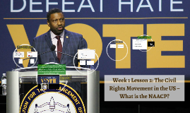 Week 1 Lesson 2: The Civil Rights Movement in the US – What is the NAACP?