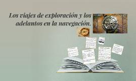 Copy of Los viajes de exploración y los adelantos en la navegación.