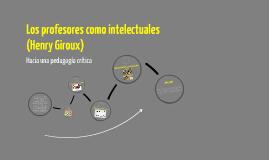 Copy of Los profesores como intelectuales (Henry Giroux)