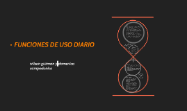 FUNCIONES DE USO DIARIO