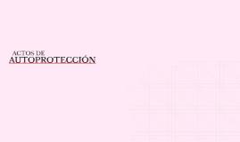 ACTOS DE AUTOPROTECCION