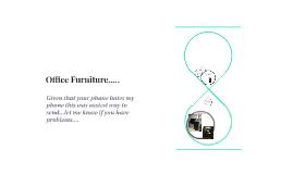 Office Furniture.....