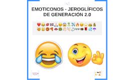 EMOTICONOS - JEROGLÍFICOS DE GENERACIÓN 2.0
