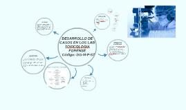 DESARROLLO DE CASOS EN LOS LABORATORIOS DE TOXICOLOGÍA FOREN